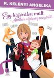 R. Kelényi Angelika - Egy hajszálon múlt - amikor a feleség megőrül<!--span style='font-size:10px;'>(G)</span-->