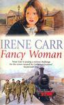 CARR, IRENE - Fancy Woman [antikvár]