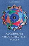 Bárdos Erika - Az önismeret a harmonikus élet kulcsa - Asztrológiai kézikönyv [eKönyv: epub,  mobi]