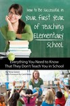 Green Tena - How to Be Successful in Your First Year of Teaching Elementary School [eKönyv: epub,  mobi]