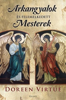 Doreen Virtue - Arkangyalok és felemelkedett mesterek  [eKönyv: epub, mobi]