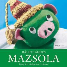 Bálint Ágnes - Mazsola