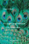 Stenger Györgyi - A változás művészete - NLP alapok alapja [eKönyv: epub, mobi]<!--span style='font-size:10px;'>(G)</span-->