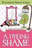 Craig Elizabeth Spann - A Dyeing Shame [eKönyv: epub,  mobi]