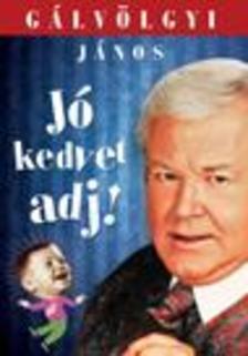 Gálvölgyi János - Jókedvet adj! #