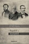 Eötvös Károly - Nagyokról és kicsinyekről [eKönyv: epub,  mobi]