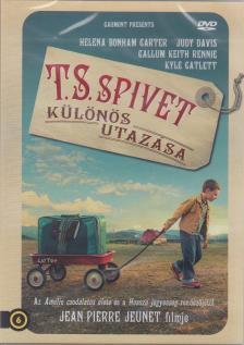JEUNET - T.S. SPIVET KÜLÖNÖS UTAZÁSA