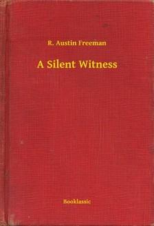 FREEMAN, R. AUSTIN - A Silent Witness [eKönyv: epub, mobi]