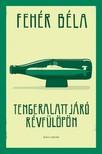 Fehér Béla - Tengeralattjáró Révfülöpön [eKönyv: epub, mobi]<!--span style='font-size:10px;'>(G)</span-->