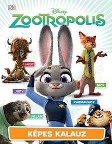 .- - Disney - Zootropolis - Képes kalauz