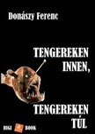 Donászy Ferenc - Tengereken innen,  tengereken túl [eKönyv: epub,  mobi]