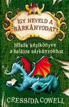 Cressida Cowell - Így neveld a sárkányodat 6. - Hősök kézikönyve a halálos sárkányokhoz<!--span style='font-size:10px;'>(G)</span-->