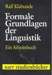 KLABUNDE, RALF - Formale Grundlagen der Linguistik - Ein Arbeitsbuch [antikvár]