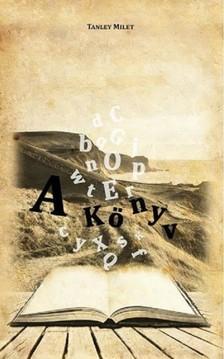 Milet Tanley - A Könyv [eKönyv: epub, mobi]