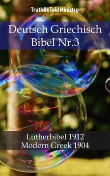 TruthBeTold Ministry, Joern Andre Halseth, Martin Luther - Deutsch Griechisch Bibel Nr.3 [eKönyv: epub, mobi]