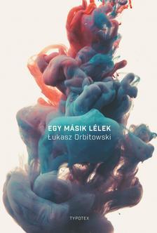 Łukasz Orbitowski - Egy másik lélek