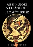 Aiszkhülosz - A leláncolt Prométheusz [eKönyv: epub, mobi]<!--span style='font-size:10px;'>(G)</span-->
