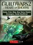 Dar Chala - Guild Wars 2 Heart of Thorns Game,  Free,  Map,  Key,  Story,  Cheats,  Strategies,  Guide Unofficial [eKönyv: epub,  mobi]