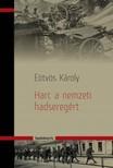 Eötvös Károly - Harc anemzeti hadseregért [eKönyv: epub, mobi]