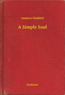 Gustave Flaubert - A Simple Soul [eKönyv: epub, mobi]