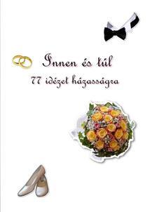 - Innen és túl - 77 idézet házasságra