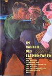Weidemann, Friedegund (szerk.) - Im Rausch des Elementaren [antikvár]
