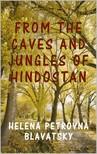 Blavatsky Helena Petrovna - From the Caves and Jungles of Hindostan [eKönyv: epub, mobi]