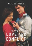 Neil Duffield, Neil Duffield, Sarah Brigham - Plays of Love and Conflict [eKönyv: epub, mobi]