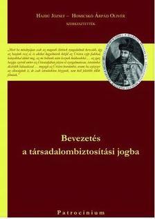 Hajdú József, Homicskó Árpád Olivér - Bevezetés a társadalombiztosítási jogba