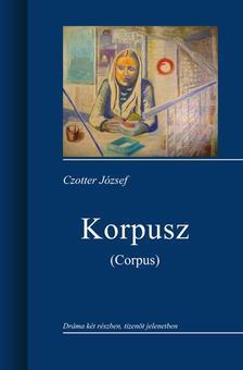 Czotter József - Korpusz (Corpus)  / ÜKH 2013
