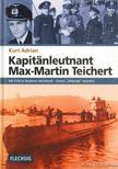 Adrian, Kurt - Kapitanleutanant Max-Martin Teichert [antikvár]