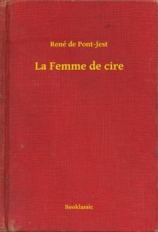 de Pont-Jest René - La Femme de cire [eKönyv: epub, mobi]