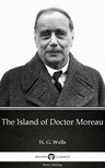 Delphi Classics H. G. Wells, - The Island of Doctor Moreau by H. G. Wells (Illustrated) [eKönyv: epub, mobi]