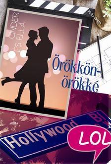Kelly Oram - Örökkön-örökké / Cinder és Ella 2. - LoL-könyvek #