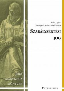 Balla Lajos - Harangozó Attila - Móré Sándor - Szabálysértési jog