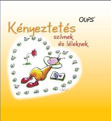 Kurt Hörtenhuber - Kényeztetés szívnek és léleknek - OUPS