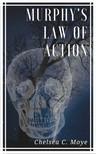 Moye Chelsea C. - Murphy's Law of Action [eKönyv: epub, mobi]