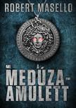Robert Masello - A Medúza-amulett<!--span style='font-size:10px;'>(G)</span-->