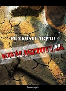 Pünkösti Árpád - Kiválasztottak [eKönyv: epub, mobi]