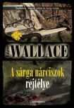 Edgar Wallace - A sárga nárciszok rejtélye [eKönyv: epub, mobi]