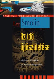 Lee Smolin - Az idő újjászületése