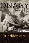 Onagy Zoltán - Út Eridanusba - Látlelet a 60-as,  70-es évek fiatal nemzedékéről [eKönyv: epub,  mobi]