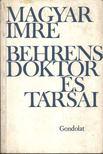 MAGYAR IMRE - Behrens doktor és társai [antikvár]