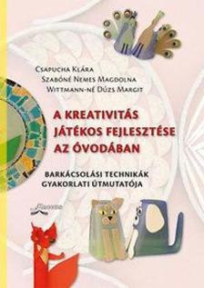 Horváthné-Szabóné-Wittmann-né - A kreativitás játékos fejlesztése az óvodában