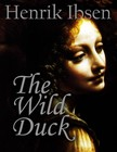 Henrik Ibsen - The Wild Duck [eKönyv: epub, mobi]