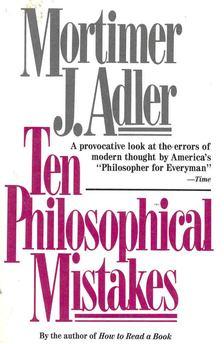 ADLER, MORTIMER J, - Ten Philosophical Mistakes [antikvár]
