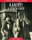 Hajdu Tibor - KÁROLYI A VÖRÖS GRÓF - A MAGYAR TÖRTÉNELEM REJTÉLYEI<!--span style='font-size:10px;'>(G)</span-->