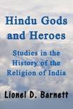 Barnett Lionel D. - Hindu Gods and Heroes [eKönyv: epub,  mobi]