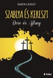 Bakos László - Szablya és kereszt - Bere és Ajtony [eKönyv: epub, mobi]