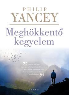 Philip Yancey - Meghökkentő kegyelem - új kiadás